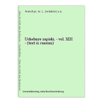 Uchebnye zapiski. - vol. XIII - (text in russian) Aranchyn, Iu. L. (redaktor) u.