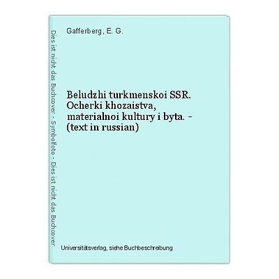 Beludzhi turkmenskoi SSR. Ocherki khozaistva, materialnoi kultury i byta. - (tex