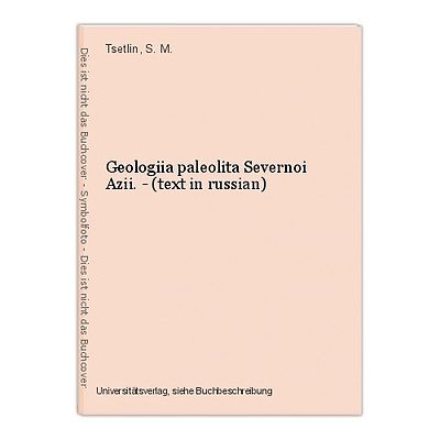 Geologiia paleolita Severnoi Azii. - (text in russian) Tsetlin, S. M.