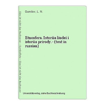 Etnosfera. Istoriia liudei i istoriia prirody.- (text in russian) Gumilev, L. N.