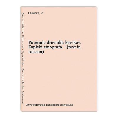 Po zemle drevnikh kerekov. Zapiski etnografa. - (text in russian) Leontev, V.