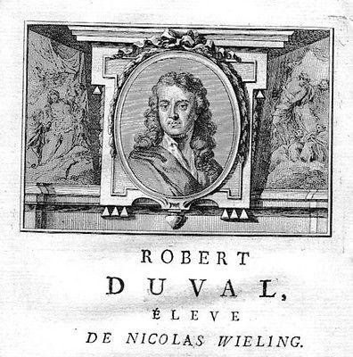 1750 - Robbert Duval painter Maler Portrait Kupferstich gravure engraving