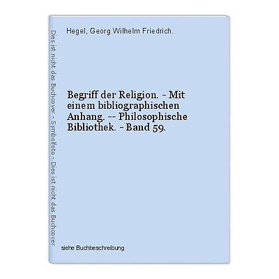 Begriff der Religion. - Mit einem bibliographischen Anhang. -- Philosophische Bi