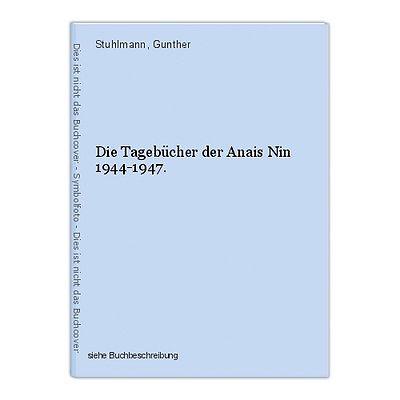 Die Tagebücher der Anais Nin 1944-1947. Stuhlmann, Gunther