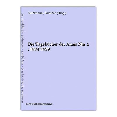 Die Tagebücher der Anais Nin 2 , 1934-1939 Stuhlmann, Gunther (Hrsg.)