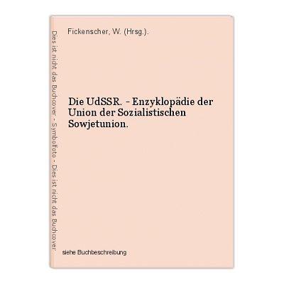 Die UdSSR. - Enzyklopädie der Union der Sozialistischen Sowjetunion. Fickenscher
