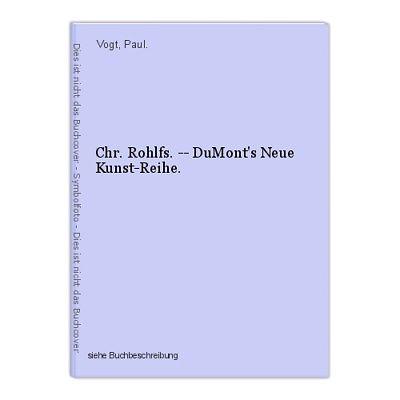 Chr. Rohlfs. -- DuMont's Neue Kunst-Reihe. Vogt, Paul.