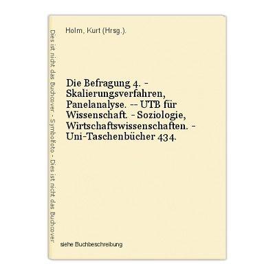 Die Befragung 4. - Skalierungsverfahren, Panelanalyse. -- UTB für Wissenschaft.
