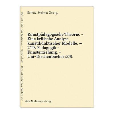Kunstpädagogische Theorie. - Eine kritische Analyse kunstdidaktischer Modelle. -