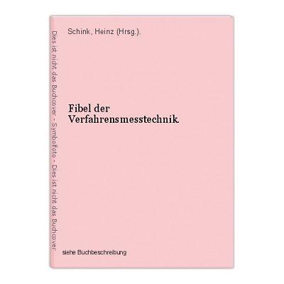 Fibel der Verfahrensmesstechnik. Schink, Heinz (Hrsg.).