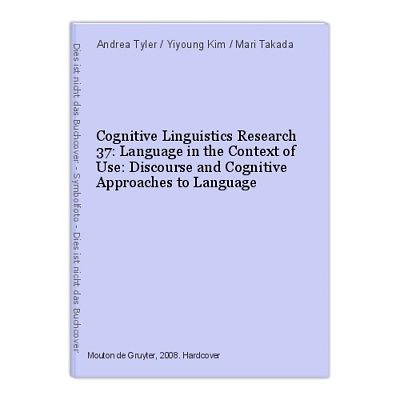 Cognitive Linguistics Research 37: Language in the Context of Use: Discourse and
