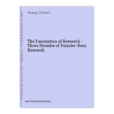 The Fascination of Research - Three Decades of Daimler-Benz Research Vieweg, Chr