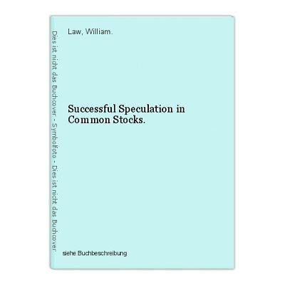 Successful Speculation in Common Stocks. Law, William.