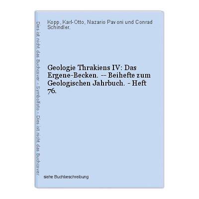 Geologie Thrakiens IV: Das Ergene-Becken. -- Beihefte zum Geologischen Jahrbuch.