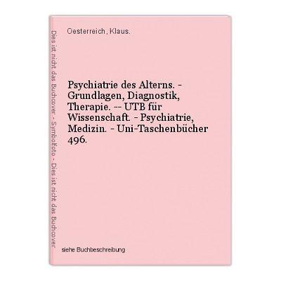 Psychiatrie des Alterns. - Grundlagen, Diagnostik, Therapie. -- UTB für Wissensc