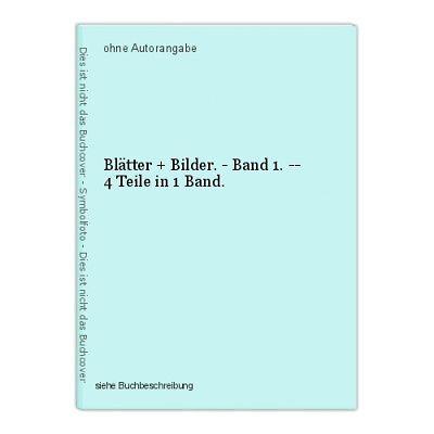 Blätter + Bilder. - Band 1. -- 4 Teile in 1 Band.