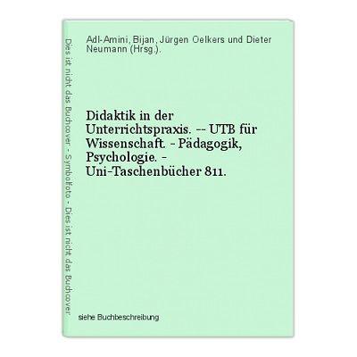 Didaktik in der Unterrichtspraxis. -- UTB für Wissenschaft. - Pädagogik, Psychol