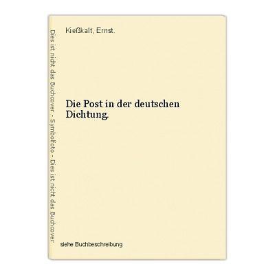 Die Post in der deutschen Dichtung. Kießkalt, Ernst.