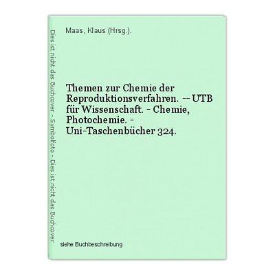 Themen zur Chemie der Reproduktionsverfahren. -- UTB für Wissenschaft. - Chemie,