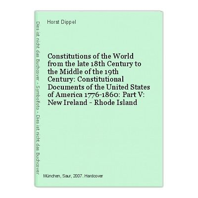 Constitutions of the World from the late 18th Century to the Middle of the 19th