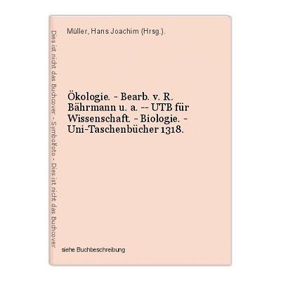 Ökologie. - Bearb. v. R. Bährmann u. a. -- UTB für Wissenschaft. - Biologie. - U