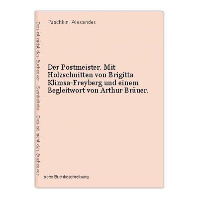 Der Postmeister. Mit Holzschnitten von Brigitta Klimsa-Freyberg und einem Beglei