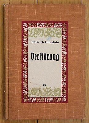 1942 Heinrich Lilienfein Verklärung und Erzählungen Die grüne Herzbücherei EA