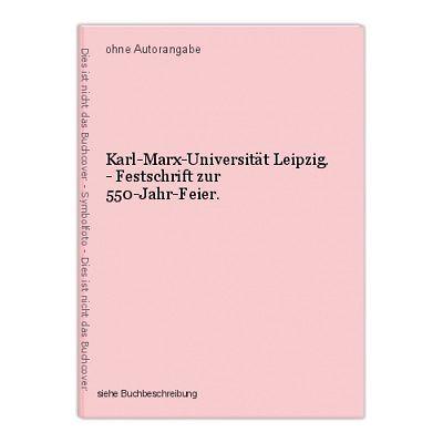Karl-Marx-Universität Leipzig. - Festschrift zur 550-Jahr-Feier.