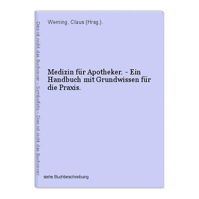 Medizin für Apotheker. - Ein Handbuch mit Grundwissen für die Praxis. Werning, C