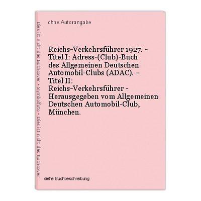 Reichs-Verkehrsführer 1927. - Titel I: Adress-(Club)-Buch des Allgemeinen Deutsc