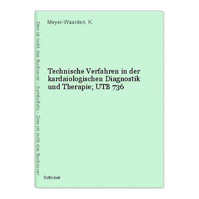 Technische Verfahren in der kardaiologischen Diagnostik und Therapie; UTB 736 Me