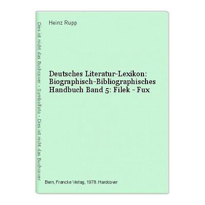 Deutsches Literatur-Lexikon: Biographisch-Bibliographisches Handbuch Band 5: Fil