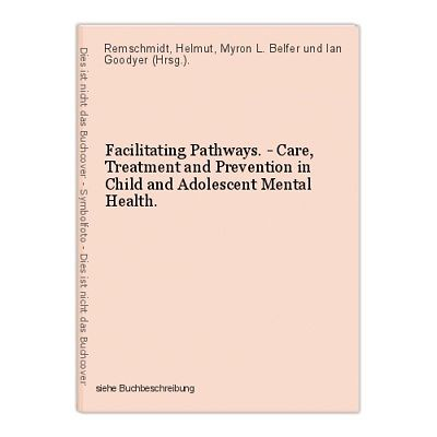 Facilitating Pathways. - Care, Treatment and Prevention in Child and Adolescent