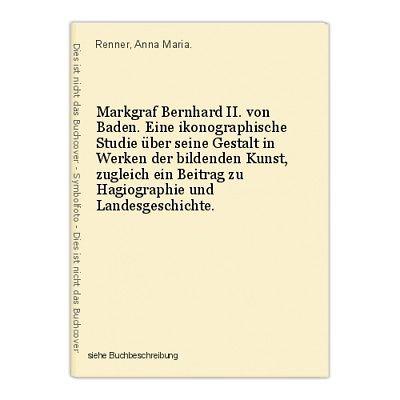 Markgraf Bernhard II. von Baden. Eine ikonographische Studie über seine Gestalt