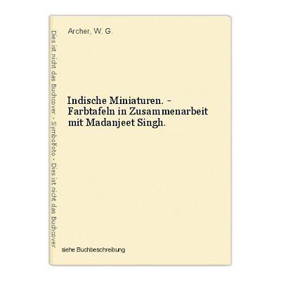 Indische Miniaturen. - Farbtafeln in Zusammenarbeit mit Madanjeet Singh. Archer,