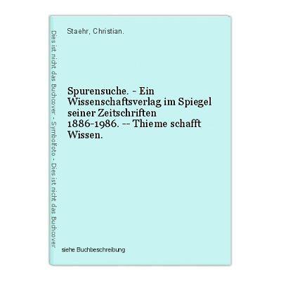 Spurensuche. - Ein Wissenschaftsverlag im Spiegel seiner Zeitschriften 1886-1986