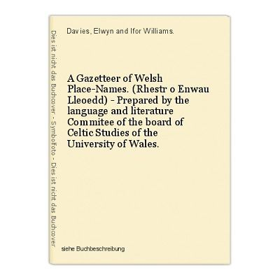 A Gazetteer of Welsh Place-Names. (Rhestr o Enwau Lleoedd) - Prepared by the lan