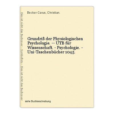 Grundriß der Physiologischen Psychologie. -- UTB für Wissenschaft. - Psychologie