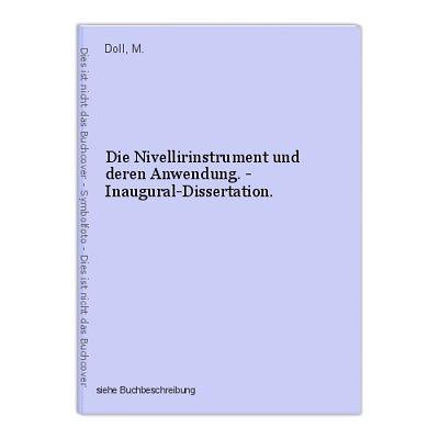 Die Nivellirinstrument und deren Anwendung. - Inaugural-Dissertation. Doll, M.