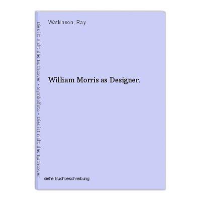 William Morris as Designer. Watkinson, Ray.