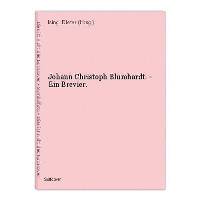 Johann Christoph Blumhardt. - Ein Brevier. Ising, Dieter (Hrsg.).