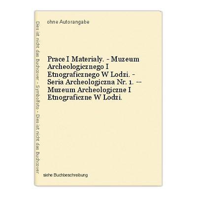 Prace I Materialy. - Muzeum Archeologicznego I Etnograficznego W Lodzi. - Seria