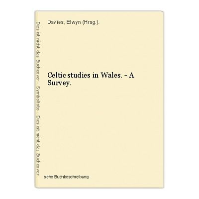 Celtic studies in Wales. - A Survey. Davies, Elwyn (Hrsg.).