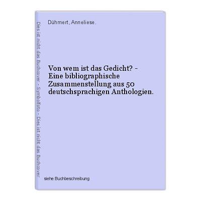 Von wem ist das Gedicht? - Eine bibliographische Zusammenstellung aus 50 deutsch