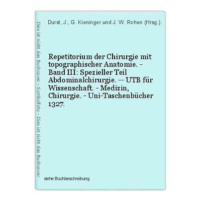 Repetitorium der Chirurgie mit topographischer Anatomie. - Band III: Spezieller