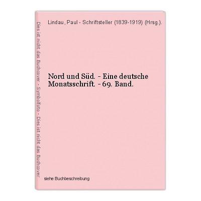 Nord und Süd. - Eine deutsche Monatsschrift. - 69. Band. Lindau, Paul - Schrifts