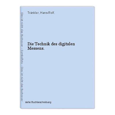 Die Technik des digitalen Messens. Tränkler, Hans-Rolf.