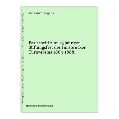 Festschrift zum 25jährigen Stiftungsfest des Innsbrucker Turnvereins 1863-1888.