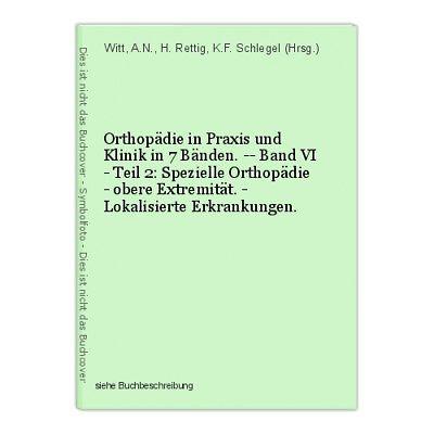 Orthopädie in Praxis und Klinik in 7 Bänden. -- Band VI - Teil 2: Spezielle Orth