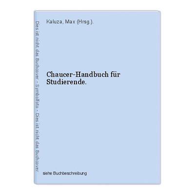 Chaucer-Handbuch für Studierende. Kaluza, Max (Hrsg.).